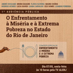 """""""Confronting Misery and Extreme Poverty in the State of Rio de Janeiro"""" is the first of a series of public hearings of ALERJ's Special Commission to Combat Misery"""